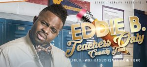 Eddie B - Teachers Only Comedy Tour
