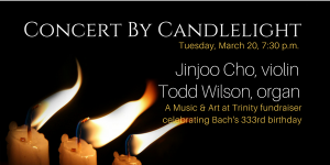 Concert by Candlelight: Bach's 333 Birthday Celebration