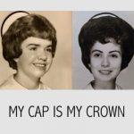 My Cap is My Crown