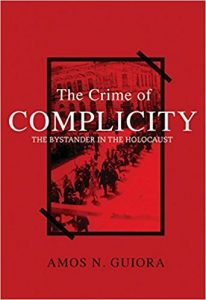 Crime of Complicity: The Bystander from the Holoca...