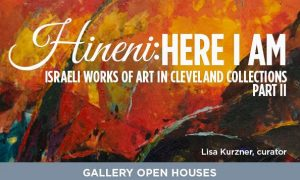 Gallery Open House: Hineni: Here I Am (Part II) Is...