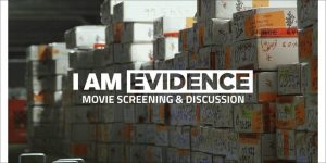 I Am Evidence Movie Screening & Discussion