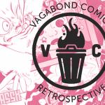 Vagabond Comics Retrospective