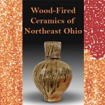 Wood-Fired Ceramics of Northeastern Ohio