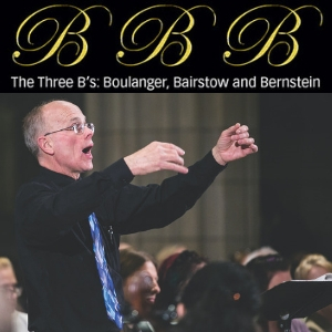 The Three B's: Boulanger, Bairstow and Bernstein