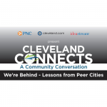Cleveland Connects: We're Behind – Lessons from Peer Cities