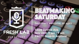 Beat Making Workshops at Fresh Lab Cleveland.