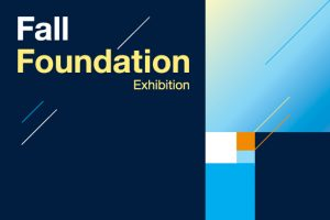 2018 Fall Foundation Exhibition