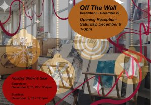 Off the Wall: Holiday Show and Sale