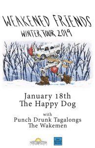Punch Drunk Tagalongs, Weakend Friends, The Wakemen