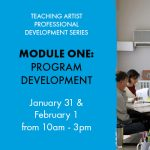 MODULE ONE Program Development: Teaching Artist Preparedness