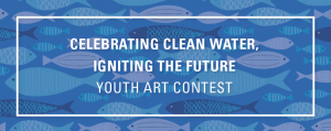Call for Artist - Celebrating Clean Water, Igniting the future - Youth Art Contest
