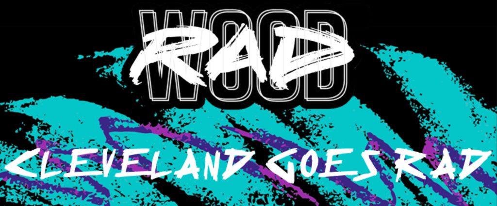RadWood: Cleveland Goes Rad