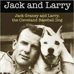 Baseball Book Club: Jack and Larry, the Cleveland Baseball Dog