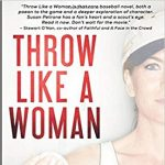 Author Susan Petrone: Throw Like a Woman