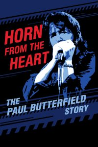 Rock Hall Film Series: Horn From The Heart: The Paul Butterfield Story