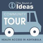 The Sound of Ideas Community Tour: Health Access in Ashtabula