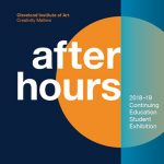 After Hours: 2018-19 Continuing Education Student Exhibition
