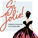 Si Jolie! French Fashion in Cleveland - POSTPONED