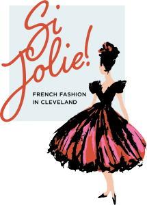 Si Jolie! French Fashion in Cleveland