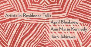 Artists-in-Residence Talk: April Bleakney, Ann Mar...