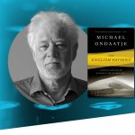 Michael Ondaatje | The William N. Skirball Writers Center Stage Series