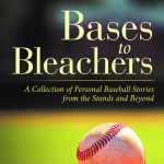 Bases to Bleachers: A Collection of Personal Baseball Stories