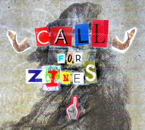 Call For Zines!