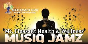Mt. Pleasant Health & Wellness Musiq Jamz