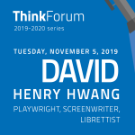 Think Forum lecture featuring playwright David Henry Hwang