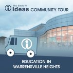 The Sound of Ideas Community Tour: Education in Warrensville Heights