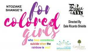 For Colored Girls Who Have Considered Suicide When...