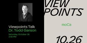 Viewpoints: Dr. Todd Ganson