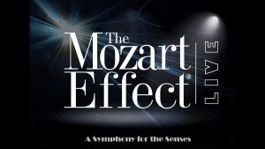 The Mozart Effect: Live! - A Symphony for the Senses