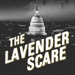 Film Screening & Talk-Back: The Lavender Scare