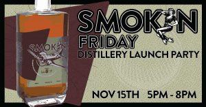 Smokin Distillery Launch Party