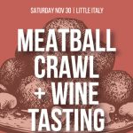 Little Italy Meatball Crawl and Wine Tasting