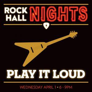 Rock Hall Nights: Play It Loud