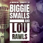 A Musical Tribute to Biggie Smalls and Lou Rawls