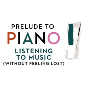 Prelude to Piano: Listening to Music (without Feel...