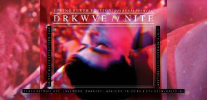 DRKWVE//nite (Spring Fever Edition) at The Chamber