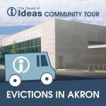 The Sound of Ideas Community Tour: Evictions in Akron
