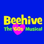 Beehive: The '60s Musical