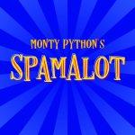 Spamalot - POSTPONED