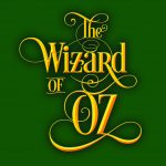 The Wizard of Oz- POSTPONED