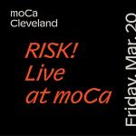 RISK! Podcast Live at moCa Cleveland - Canceled