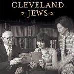 Book Talk & Signing: Cleveland Jews and the Making of a Midwestern Community - CANCELED