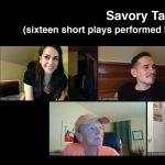 Savory Taṇhā (sixteen short plays performed by a rotating ensemble)
