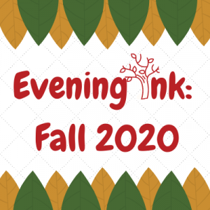 Evening Ink ONLINE - Fall 2020