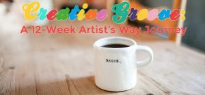 Creative Groove: A 12-Week Artist's Way Journey